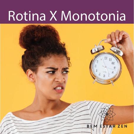 Rotina X Monotonia