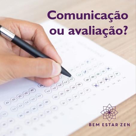 Comunicação ou avaliação?