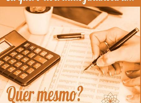 Eu quero liberdade financeira... Quer mesmo?