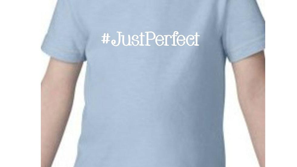 Toddler Shirt- #JustPerfect