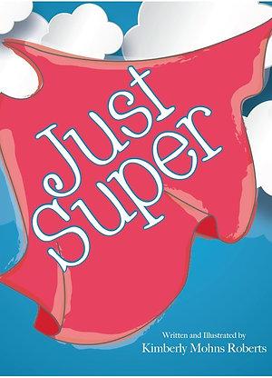 Just Super - Hardcover