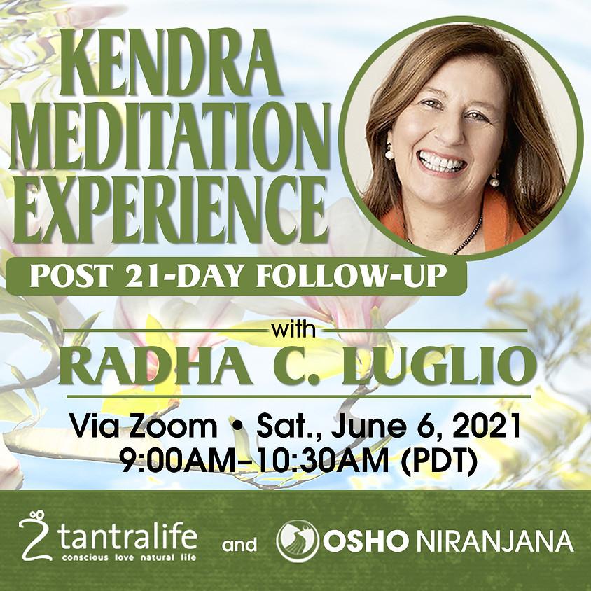 Kendra Meditation Experience - Post 21-Day Follow-Up