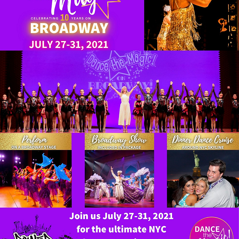 DANCE THE MAGIC ON BROADWAY IN NEW YORK CITY JULY 27-31, 2021