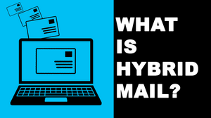 What is Hybrid Mail?