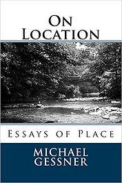 On Location, Michael Gessner, Essays