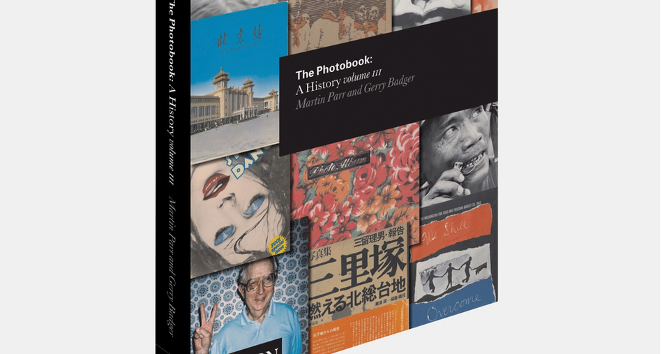 The Photobook: A History Vol. III by Martin Parr & Jerry Badger