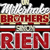 Un_Milkshake_Brother_Sinon_Rien.png