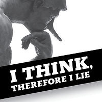 I Think, Therefore I Lie