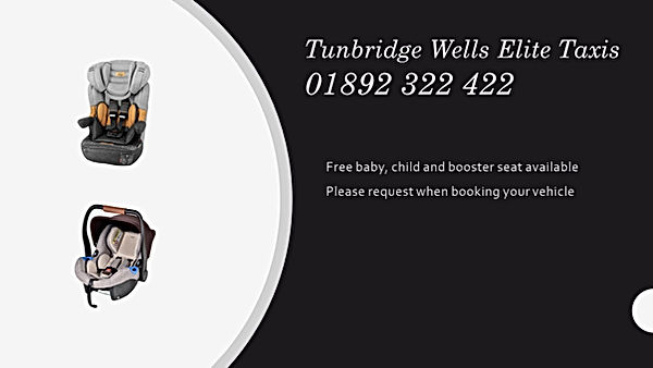 Tunbridge wells Elite taxis  car seat