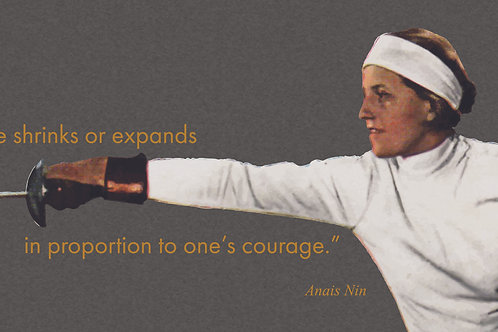 "Fencing Poster, 24""x36"" ""Life shrinks or expands in proportion to one's courage"""