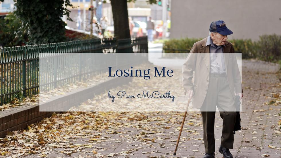 POEM: Losing Me