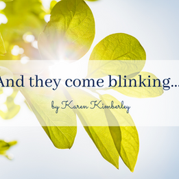 POEM: And they come blinking….