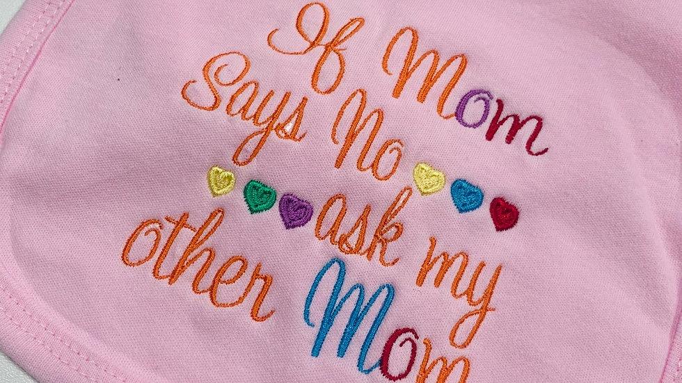 'Mom says no...ask my other mom' Circular Bib