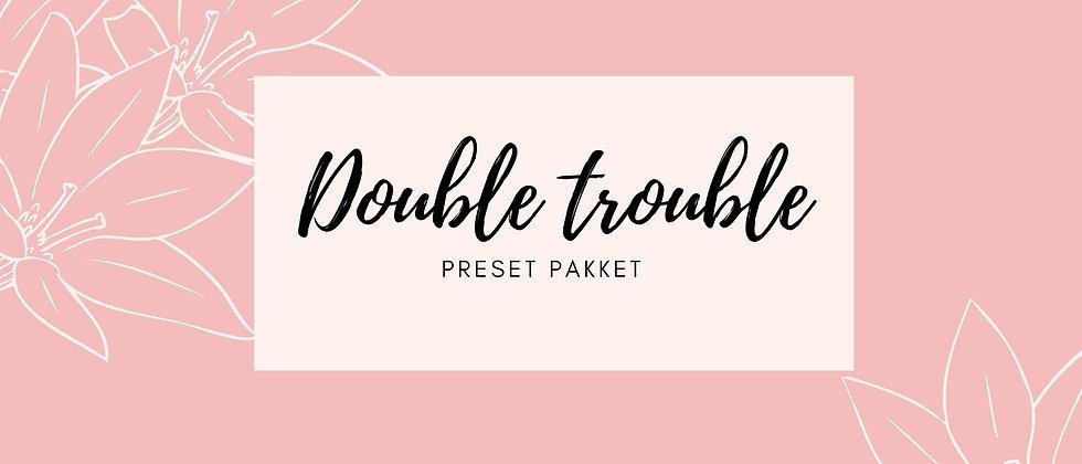 Preset pakket 'double trouble'