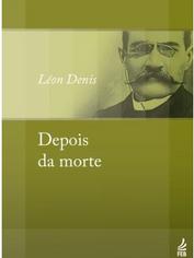 Depois da Morte - Leon Denis