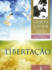 Libertação_Chico Xavier