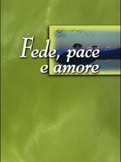 Fede Pace e Amore