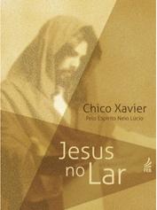 Jesus no Lar - Chico Xavier.PNG