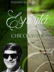 Caminho Espárita Chico Xavier
