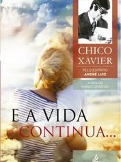 E a vida continua - Chico Xavier.PNG