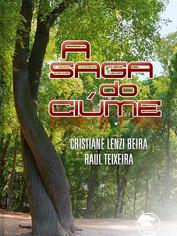 A Saga do Ciúme  Raul Teixeira & Cristiane Beira