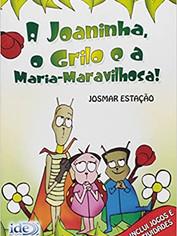 A Joaninha, o Grilo e a Maria-maravilhosa
