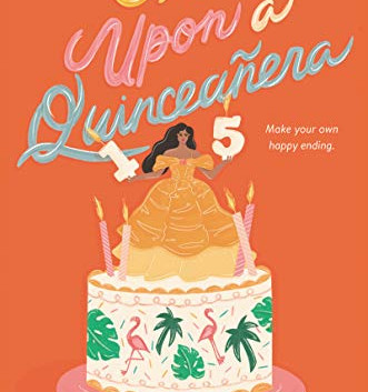 Once Upon a Quinceanera by Monica Gomez-Hira