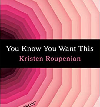 Book Review: You Know You Want This by Kristen Roupenian