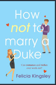 How to Marry a Duke by Felicia Kingsley