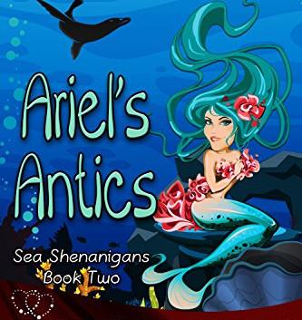 Ariel's Antics by Robyn Peterman
