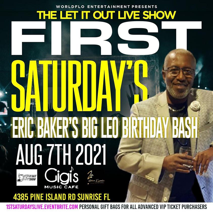 First Saturdays - Eric Baker's Big Leo Birthday Bash