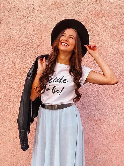 """T-Shirt """"Bride to be"""", handmade"""