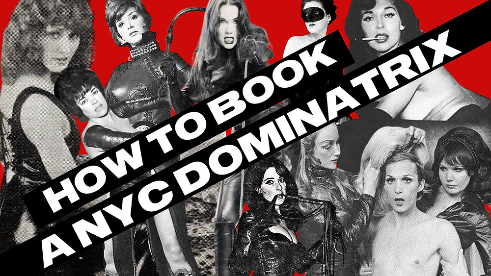 """A vibrant black, white, and red collage composed of multiple vintage Dominatrix and fetish model pictures. A superimposed text reads: """"How To Book An NYC Dominatrix"""""""