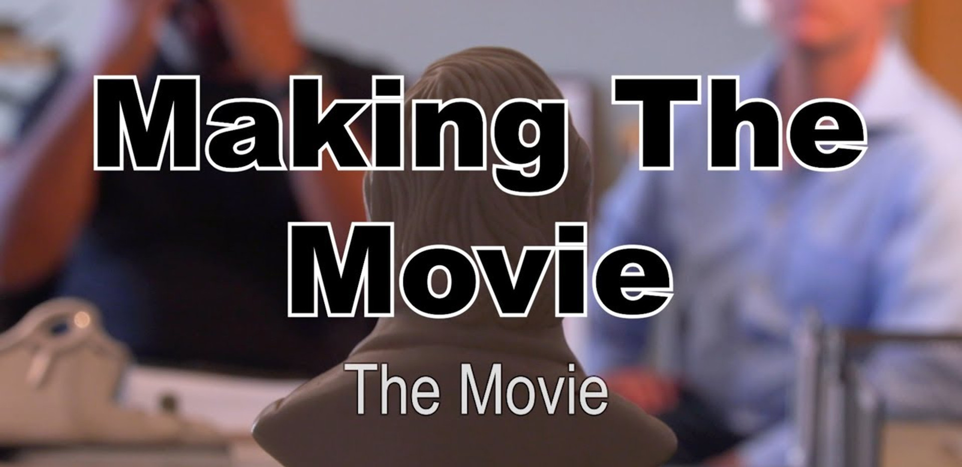 Making the Movie: The Movie