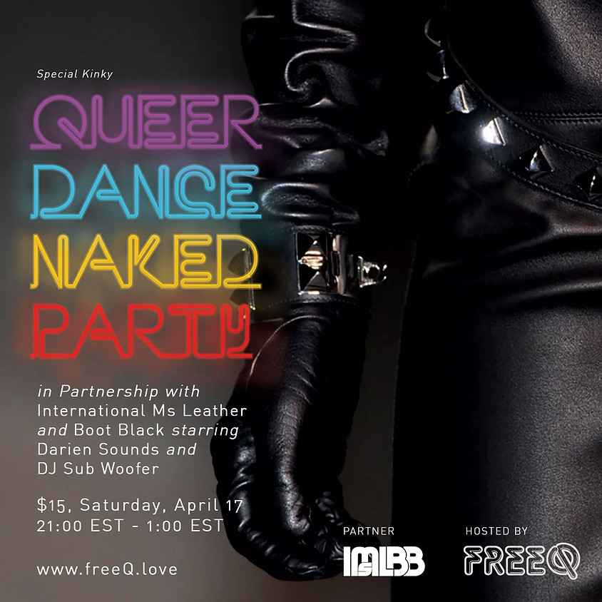 *Kinky* Queer Dance Naked Party with Play!