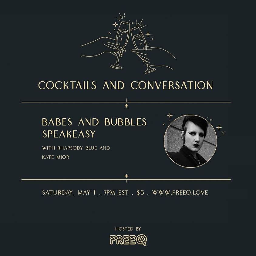 Babes and Bubbles: Speakeasy with Rhapsody Blue and Kate Mior