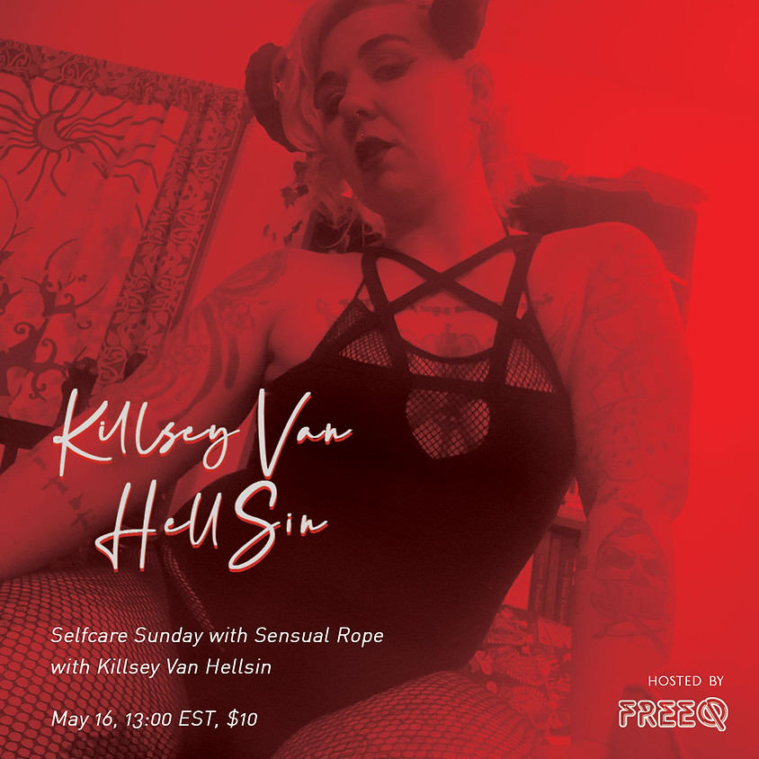 Selfcare Sunday with Sensual Rope with Killsey Van HellSin