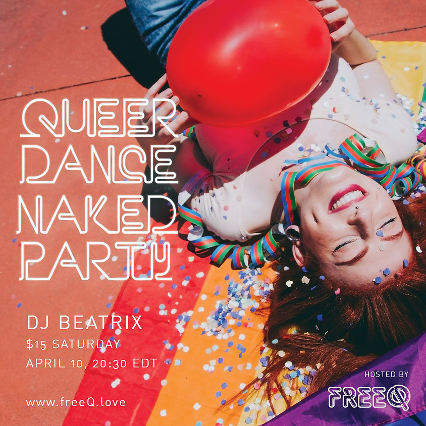 Queer Dance Naked Party starring DJ Beatrix