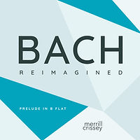 BachReimagined_Prelude_in_B-Flat.jpg