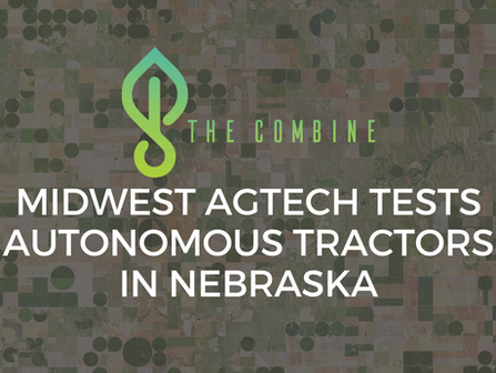 Midwest AgTech Tests Autonomous Tractors In Nebraska