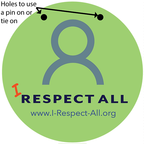 """10 Pack - PIN ON or TIE ON """"I Respect All"""" - 2.5"""" made of Stone Paper"""