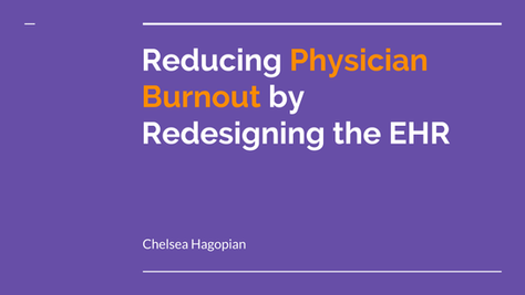 Reducing Physician Burnout by Redesigning the EHR