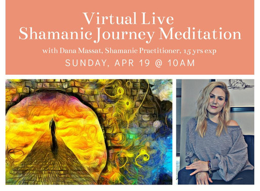Virtual LIVE Shamanic Journey Meditation, April 19th @ 10am