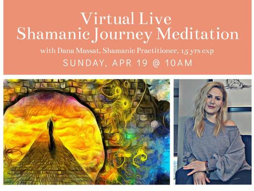 Virtual LIVE Shamanic Journey Meditation, April 19th @ 10am