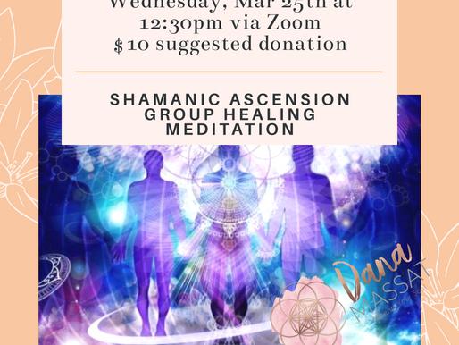 Mar 25th Virtual Shamanic Ascension Group Healing Meditation