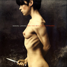 Daniel Lanois - For The Beauty Of Wynona (1993)