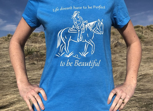 """LIFE DOESN'T HAVE TO BE PERFECT"" LADIES TEE"
