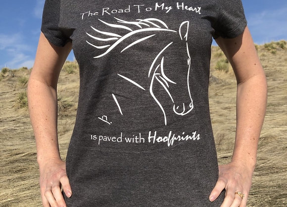 """""""THE ROAD TO MY HEART IS PAVED WITH HOOFPRINTS"""" LADIES TEE"""