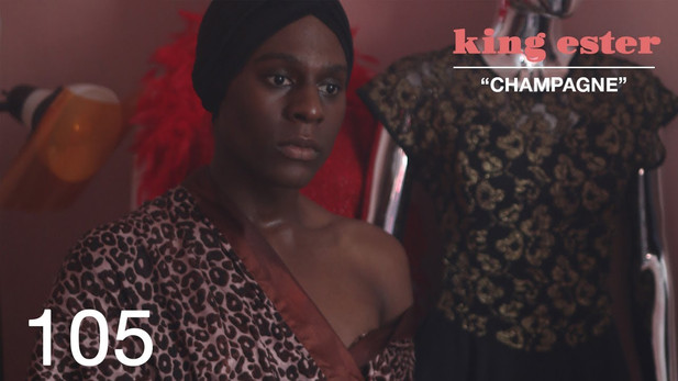 "King Ester | EP 105: ""Champagne"""
