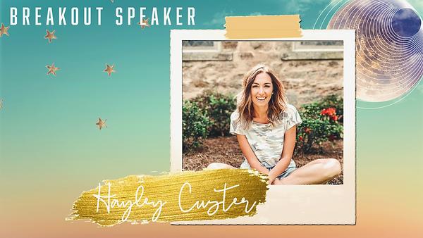 Breakout Speaker Slides - Hayley Custer.